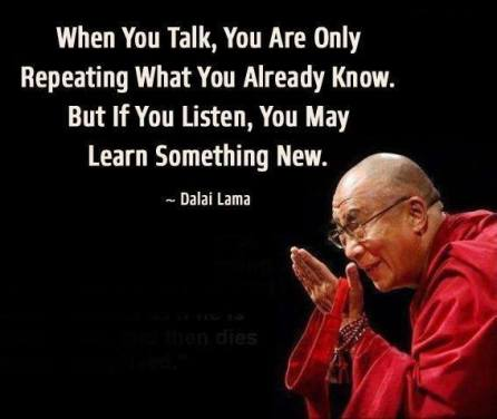 when-you-talk-you-are-only-repeating-what-you-already-know-but-if-you-listen-you-may-learn